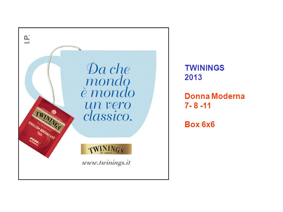 TWININGS 2013 Donna Moderna 7- 8 -11 Box 6x6