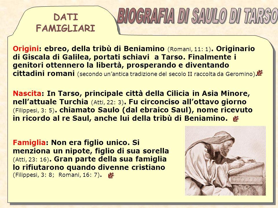 Origini: ebreo, della tribù di Beniamino (Romani, 11: 1).