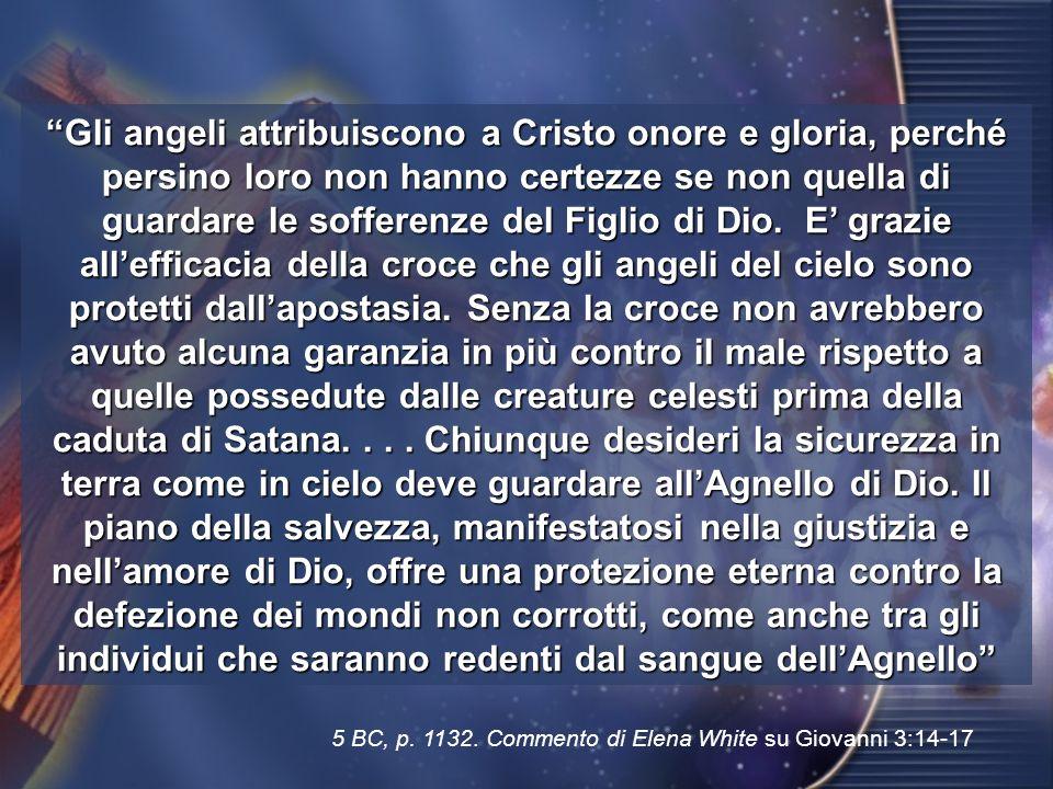 Gli angeli attribuiscono a Cristo onore e gloria, perché persino loro non hanno certezze se non quella di guardare le sofferenze del Figlio di Dio.