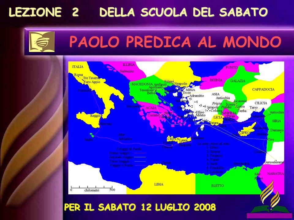 LEZIONE 2 DELLA SCUOLA DEL SABATO PAOLO PREDICA AL MONDO PER IL SABATO 12 LUGLIO 2008