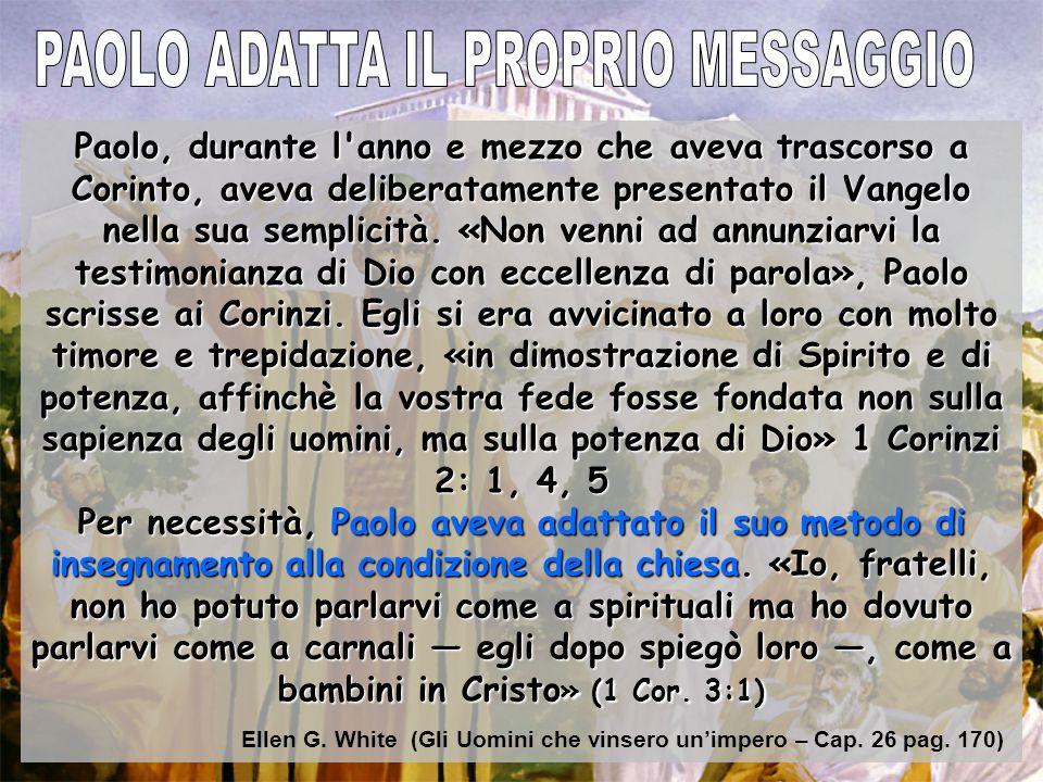 Paolo, durante l'anno e mezzo che aveva trascorso a Corinto, aveva deliberatamente presentato il Vangelo nella sua semplicità. «Non venni ad annunziar
