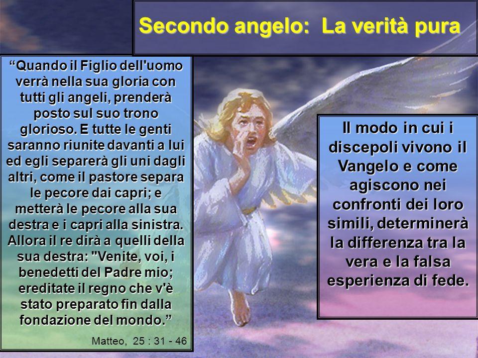 Quando il Figlio dell uomo verrà nella sua gloria con tutti gli angeli, prenderà posto sul suo trono glorioso.