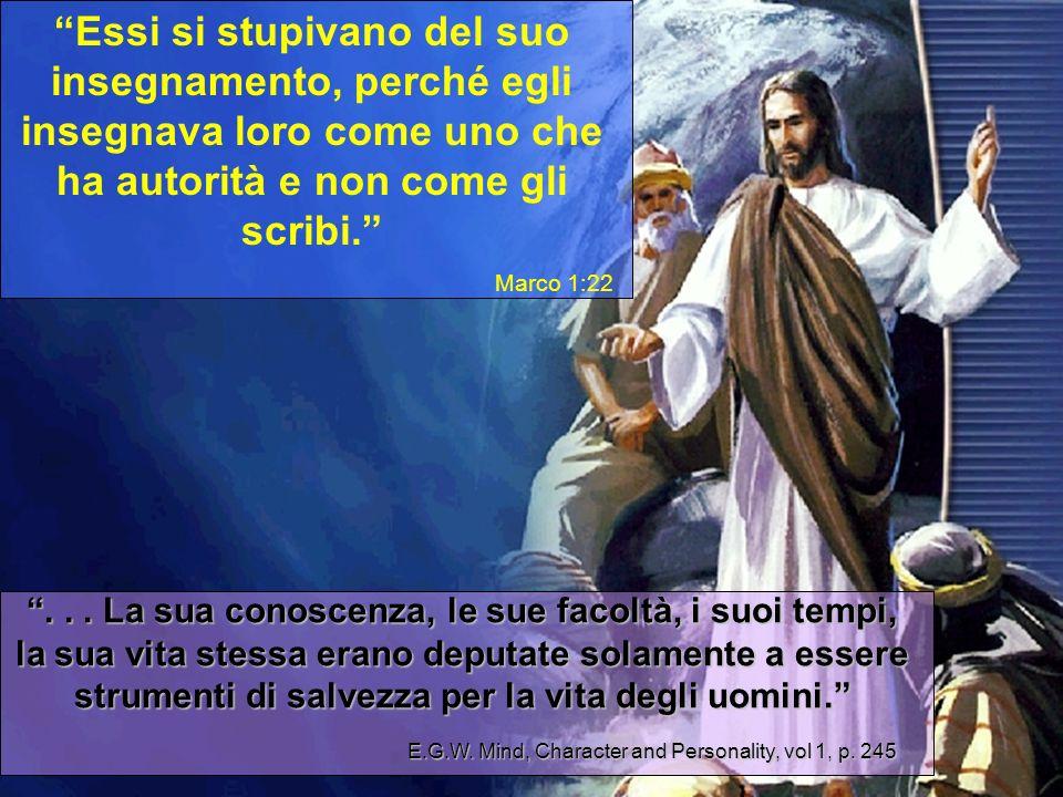Essi si stupivano del suo insegnamento, perché egli insegnava loro come uno che ha autorità e non come gli scribi. Marco 1:22... La sua conoscenza, le