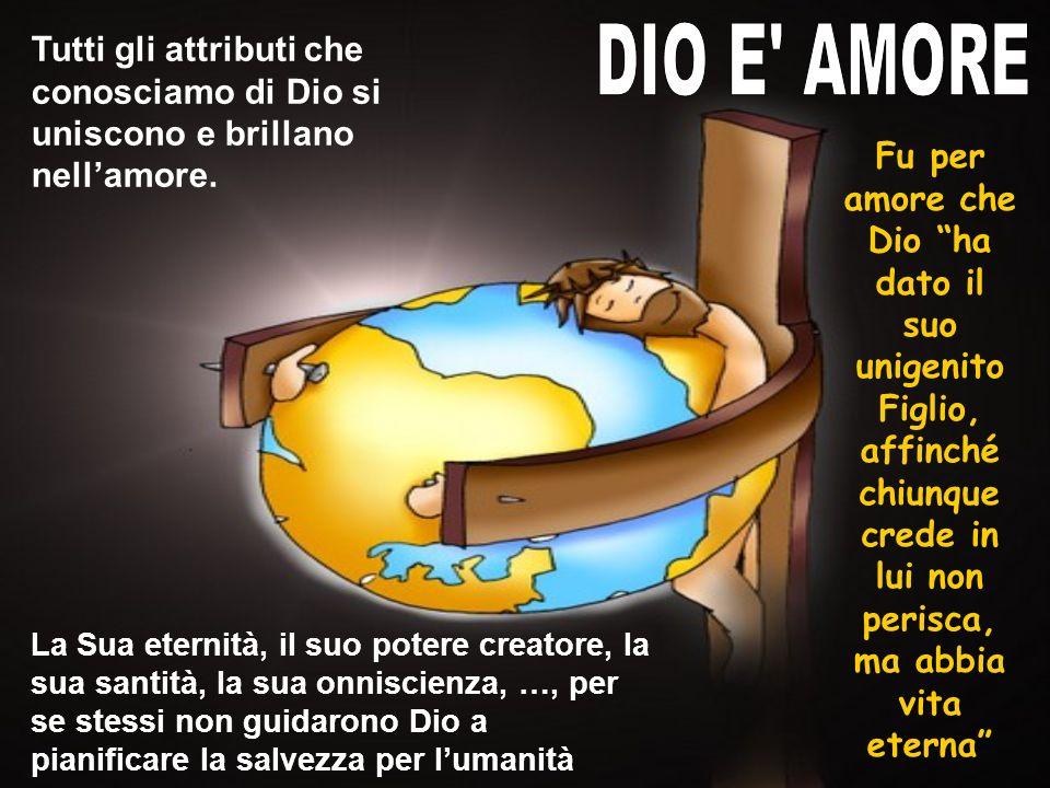 Poiché Dio ha tanto amato il mondo, che ha dato il suo unigenito Figlio, affinché chiunque crede in lui non perisca, ma abbia vita eterna.