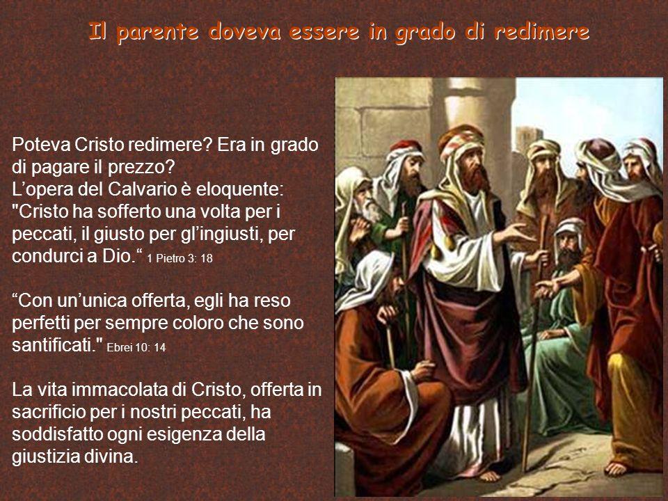 Il parente doveva essere in grado di redimere Poteva Cristo redimere.