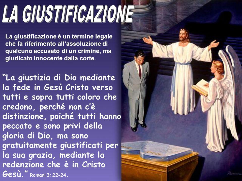 La giustizia di Dio mediante la fede in Gesù Cristo verso tutti e sopra tutti coloro che credono, perché non cè distinzione, poiché tutti hanno peccato e sono privi della gloria di Dio, ma sono gratuitamente giustificati per la sua grazia, mediante la redenzione che è in Cristo Gesù.