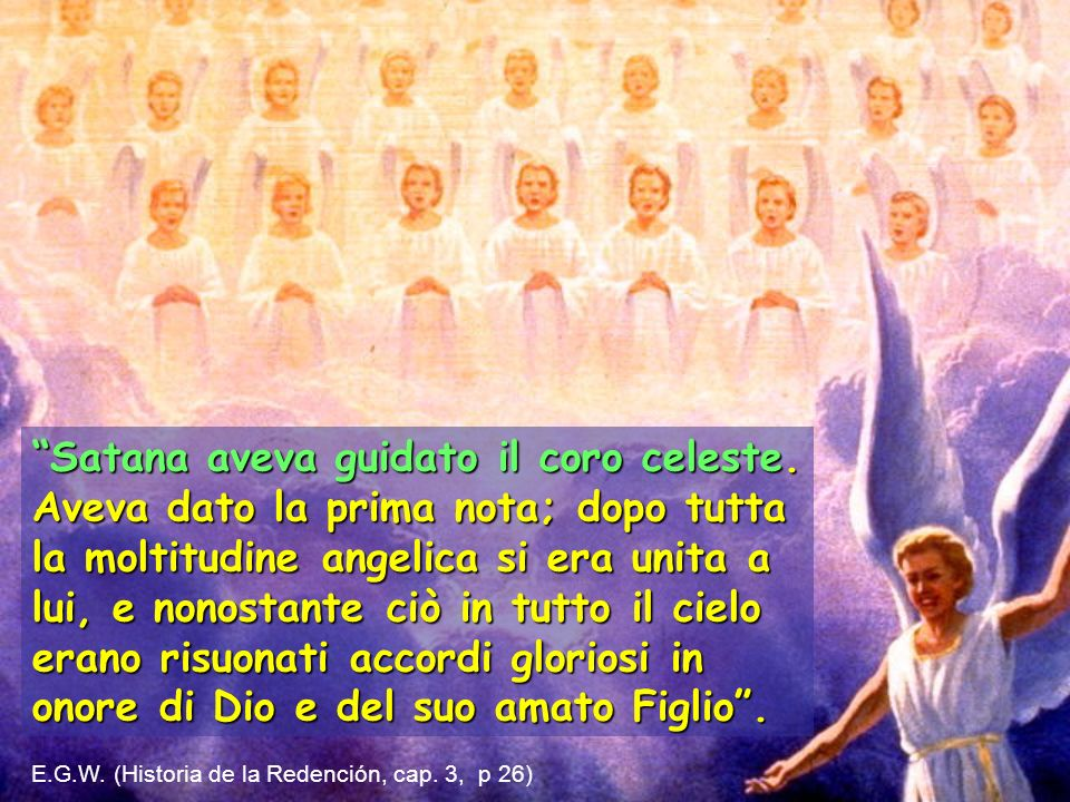 Satana aveva guidato il coro celeste.