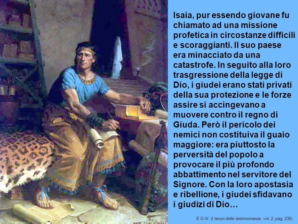 Isaia, pur essendo giovane fu chiamato ad una missione profetica in circostanze difficili e scoraggianti. Il suo paese era minacciato da una catastrof
