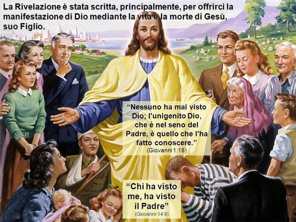 La Rivelazione è stata scritta, principalmente, per offrirci la manifestazione di Dio mediante la vita e la morte di Gesù, suo Figlio. Chi ha visto me