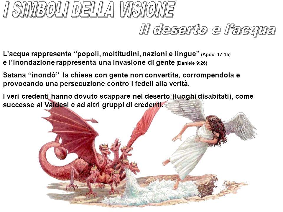 Lacqua rappresenta popoli, moltitudini, nazioni e lingue (Apoc. 17:15) e linondazione rappresenta una invasione di gente (Daniele 9:26) Satana inondó