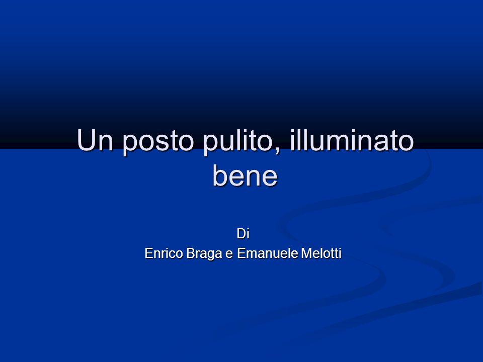 Un posto pulito, illuminato bene Di Enrico Braga e Emanuele Melotti