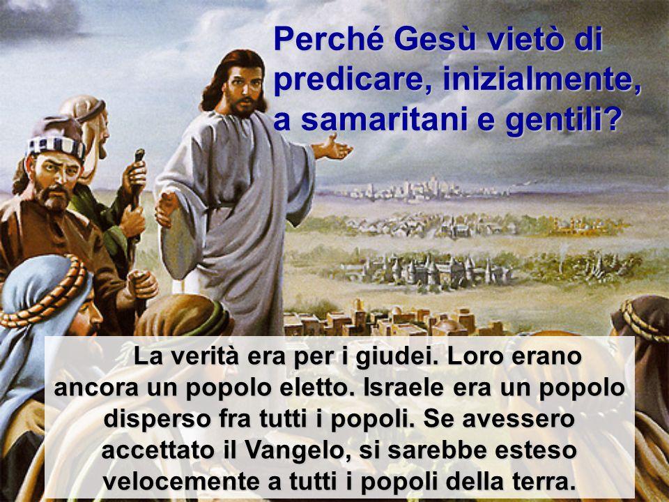 Perché Gesù permise in seguito la predicazione ai samaritani.