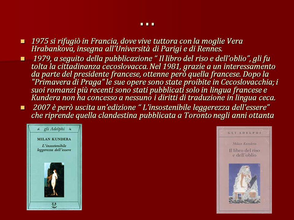 ... 1975 si rifugiò in Francia, dove vive tuttora con la moglie Vera Hrabankova, insegna all'Università di Parigi e di Rennes. 1975 si rifugiò in Fran