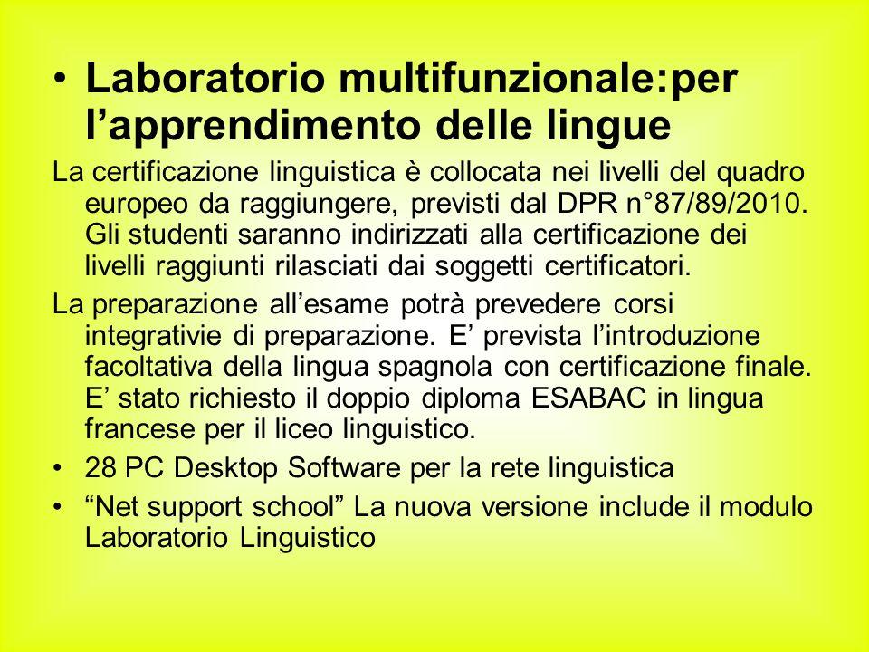 Laboratorio multifunzionale:per lapprendimento delle lingue La certificazione linguistica è collocata nei livelli del quadro europeo da raggiungere, previsti dal DPR n°87/89/2010.