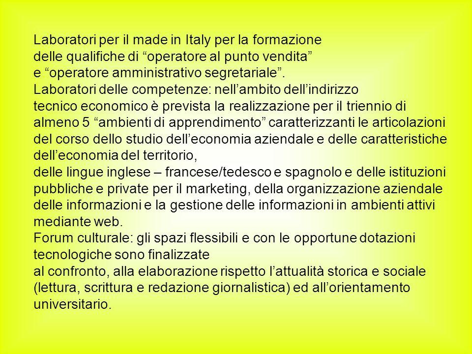 Laboratori per il made in Italy per la formazione delle qualifiche di operatore al punto vendita e operatore amministrativo segretariale.