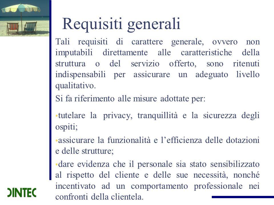 Requisiti generali Tali requisiti di carattere generale, ovvero non imputabili direttamente alle caratteristiche della struttura o del servizio offert