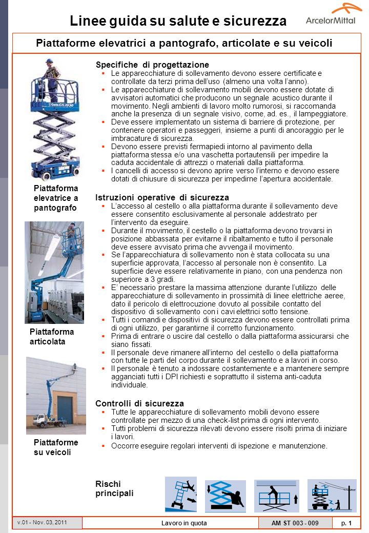 Linee guida su salute e sicurezza AM ST 003 - 009 p. 1 v.01 - Nov. 03, 2011 Lavoro in quota Piattaforme elevatrici a pantografo, articolate e su veico