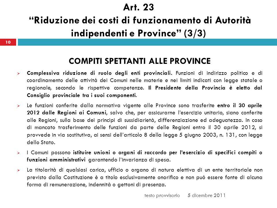 Art. 23 Riduzione dei costi di funzionamento di Autorità indipendenti e Province (3/3) COMPITI SPETTANTI ALLE PROVINCE Complessiva riduzione di ruolo