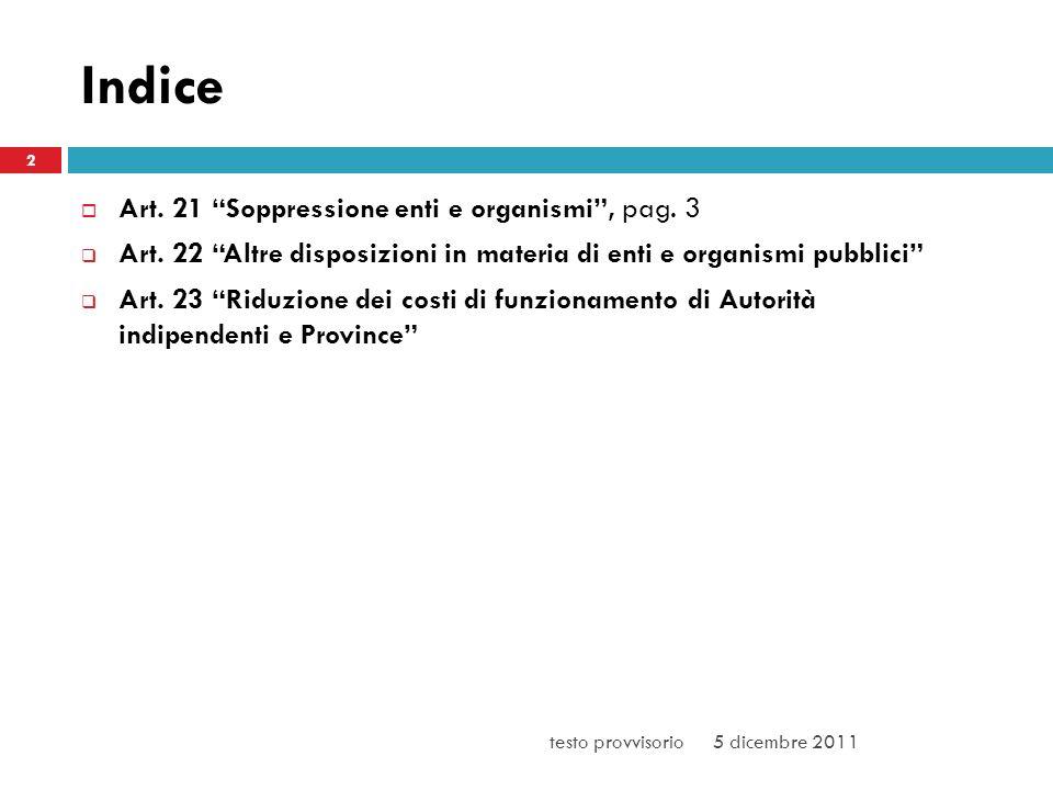 Indice Art. 21 Soppressione enti e organismi, pag.