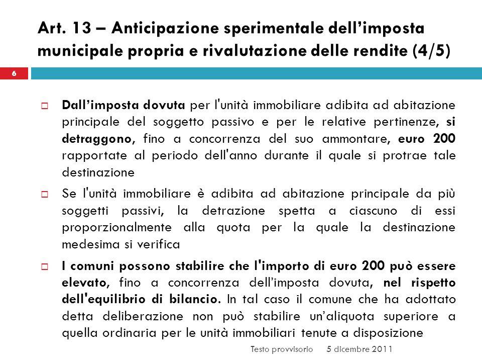 Art. 13 – Anticipazione sperimentale dellimposta municipale propria e rivalutazione delle rendite (4/5) Dallimposta dovuta per l'unità immobiliare adi