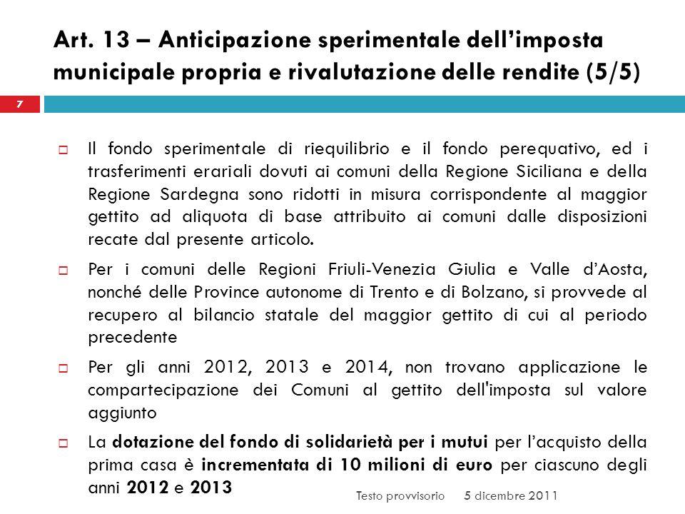 Art. 13 – Anticipazione sperimentale dellimposta municipale propria e rivalutazione delle rendite (5/5) Il fondo sperimentale di riequilibrio e il fon