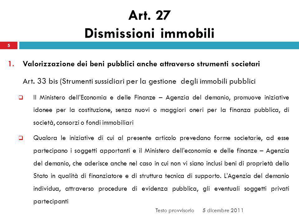Art. 27 Dismissioni immobili 5 1.Valorizzazione dei beni pubblici anche attraverso strumenti societari Art. 33 bis (Strumenti sussidiari per la gestio