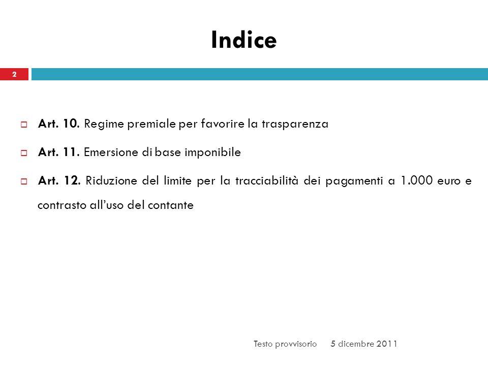 Indice 2 Art. 10. Regime premiale per favorire la trasparenza Art.