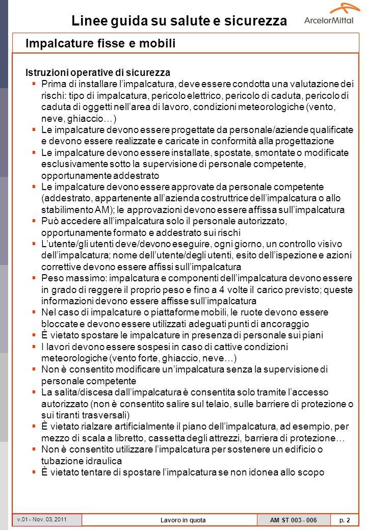 Linee guida su salute e sicurezza AM ST 003 - 006 p. 2 v.01 - Nov. 03, 2011 Lavoro in quota Impalcature fisse e mobili Istruzioni operative di sicurez