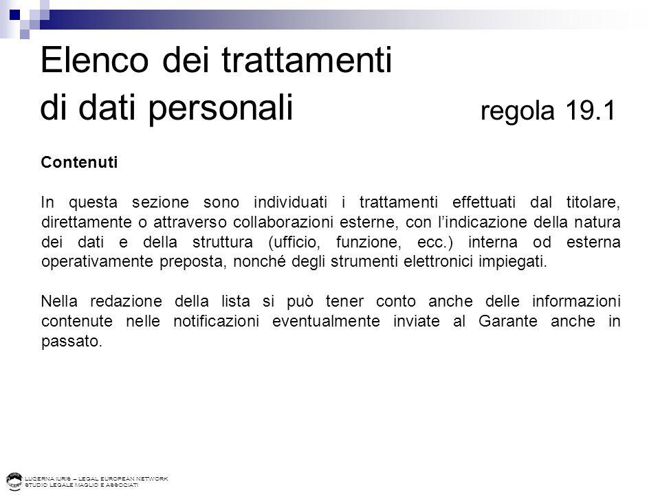LUCERNA IURIS – LEGAL EUROPEAN NETWORK STUDIO LEGALE MAGLIO E ASSOCIATI Elenco dei trattamenti di dati personali regola 19.1 Contenuti In questa sezio