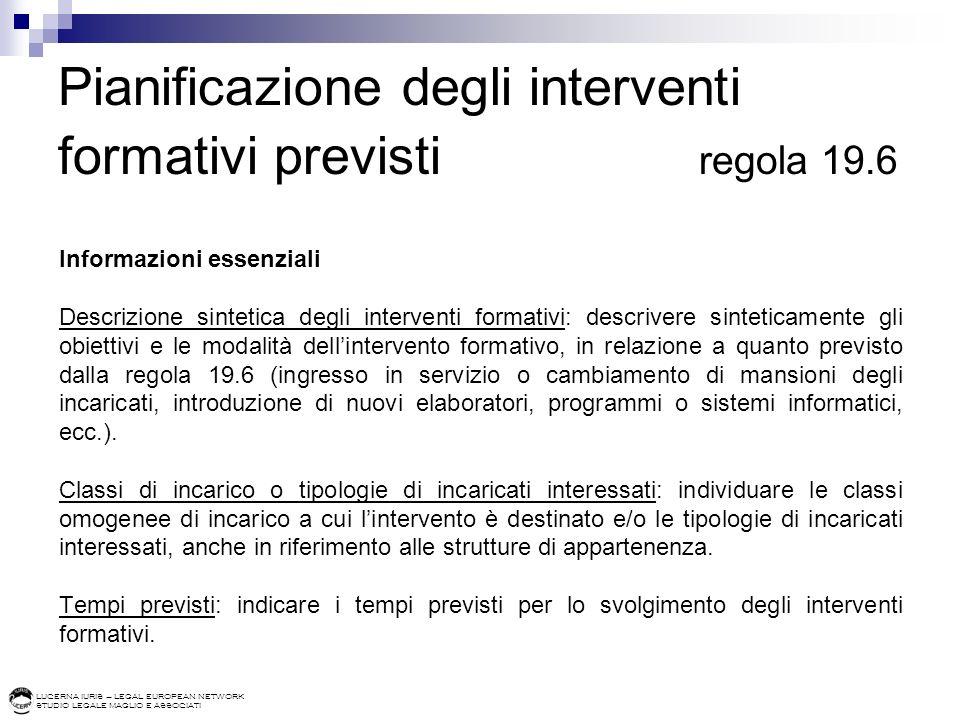 LUCERNA IURIS – LEGAL EUROPEAN NETWORK STUDIO LEGALE MAGLIO E ASSOCIATI Pianificazione degli interventi formativi previsti regola 19.6 Informazioni es