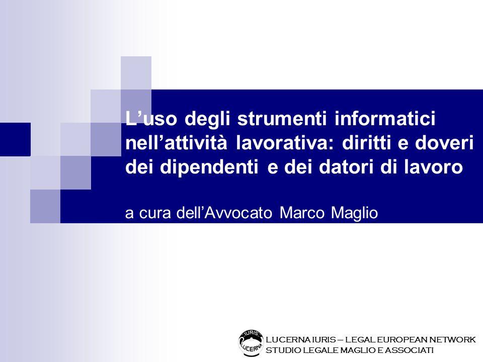 LUCERNA IURIS – LEGAL EUROPEAN NETWORK STUDIO LEGALE MAGLIO E ASSOCIATI Conclusione Queste sono le regole giuridiche.