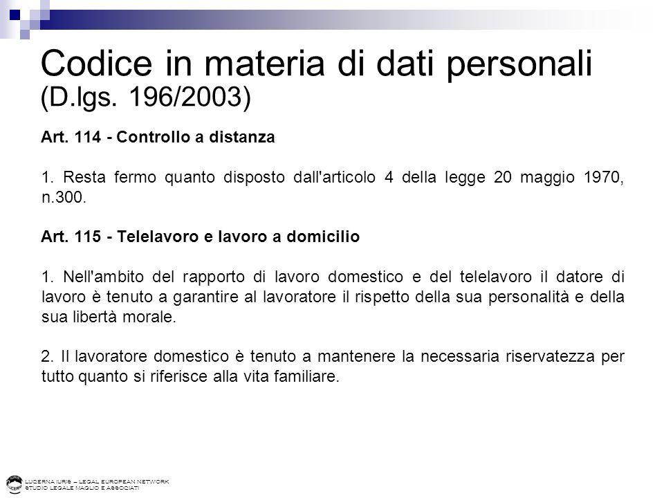 LUCERNA IURIS – LEGAL EUROPEAN NETWORK STUDIO LEGALE MAGLIO E ASSOCIATI Codice in materia di dati personali (D.lgs. 196/2003) Art. 114 - Controllo a d