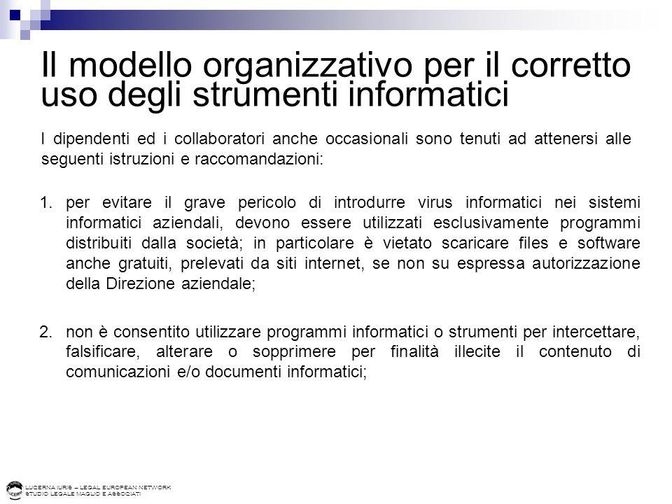 LUCERNA IURIS – LEGAL EUROPEAN NETWORK STUDIO LEGALE MAGLIO E ASSOCIATI Il modello organizzativo per il corretto uso degli strumenti informatici I dip