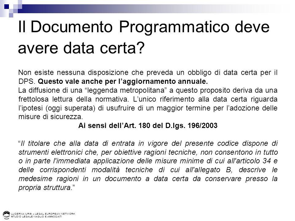 LUCERNA IURIS – LEGAL EUROPEAN NETWORK STUDIO LEGALE MAGLIO E ASSOCIATI Il Documento Programmatico deve avere data certa.