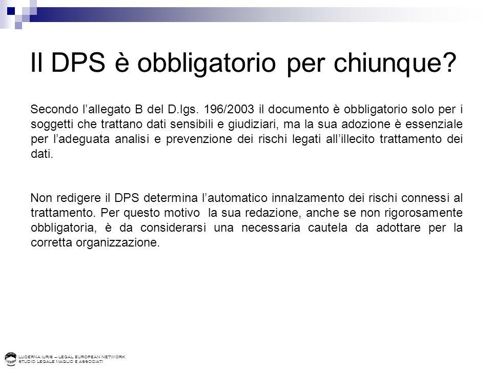 Il DPS è obbligatorio per chiunque.Avete munito di data certa il vostro DPS.