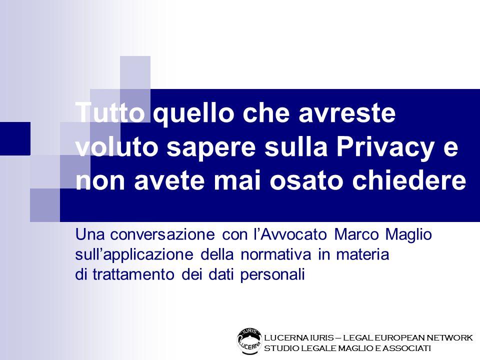 LUCERNA IURIS – LEGAL EUROPEAN NETWORK STUDIO LEGALE MAGLIO E ASSOCIATI Domanda In particolare chi è lincaricato del trattamento?