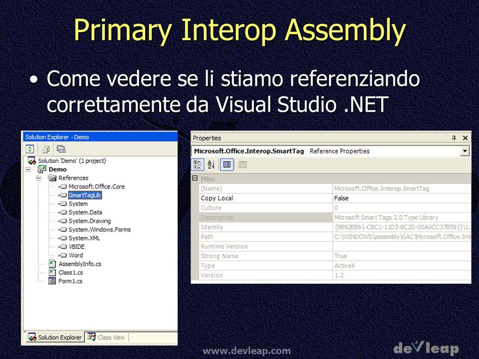 www.devleap.com Primary Interop Assembly Come vedere se li stiamo referenziando correttamente da Visual Studio.NETCome vedere se li stiamo referenziando correttamente da Visual Studio.NET