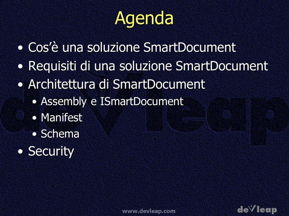 www.devleap.com Agenda Cosè una soluzione SmartDocumentCosè una soluzione SmartDocument Requisiti di una soluzione SmartDocumentRequisiti di una soluzione SmartDocument Architettura di SmartDocumentArchitettura di SmartDocument Assembly e ISmartDocumentAssembly e ISmartDocument ManifestManifest SchemaSchema SecuritySecurity