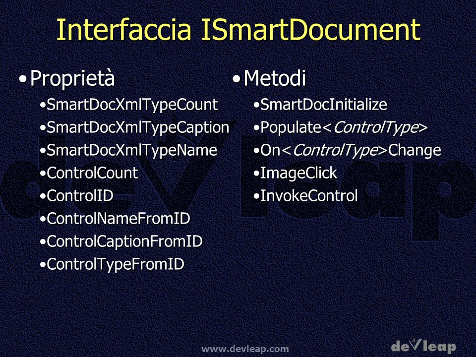 Interfaccia ISmartDocument ProprietàProprietà SmartDocXmlTypeCountSmartDocXmlTypeCount SmartDocXmlTypeCaptionSmartDocXmlTypeCaption SmartDocXmlTypeNameSmartDocXmlTypeName ControlCountControlCount ControlIDControlID ControlNameFromIDControlNameFromID ControlCaptionFromIDControlCaptionFromID ControlTypeFromIDControlTypeFromID MetodiMetodi SmartDocInitialize Populate On Change ImageClick InvokeControl