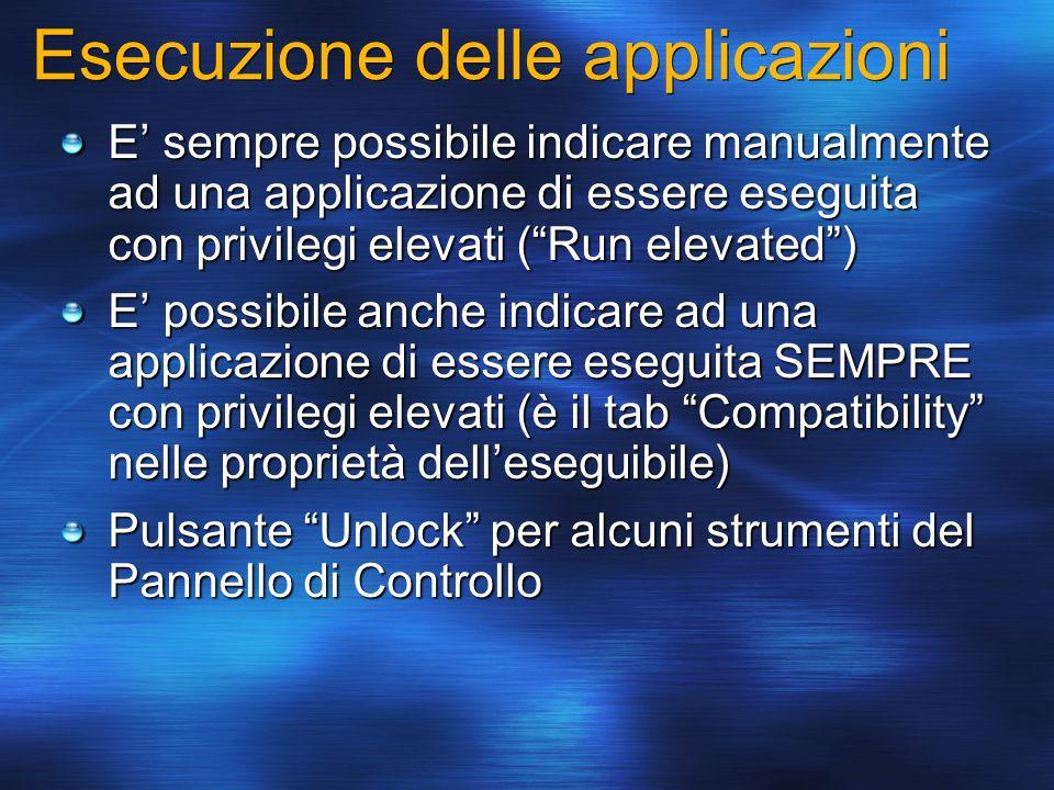 Esecuzione delle applicazioni E sempre possibile indicare manualmente ad una applicazione di essere eseguita con privilegi elevati (Run elevated) E po