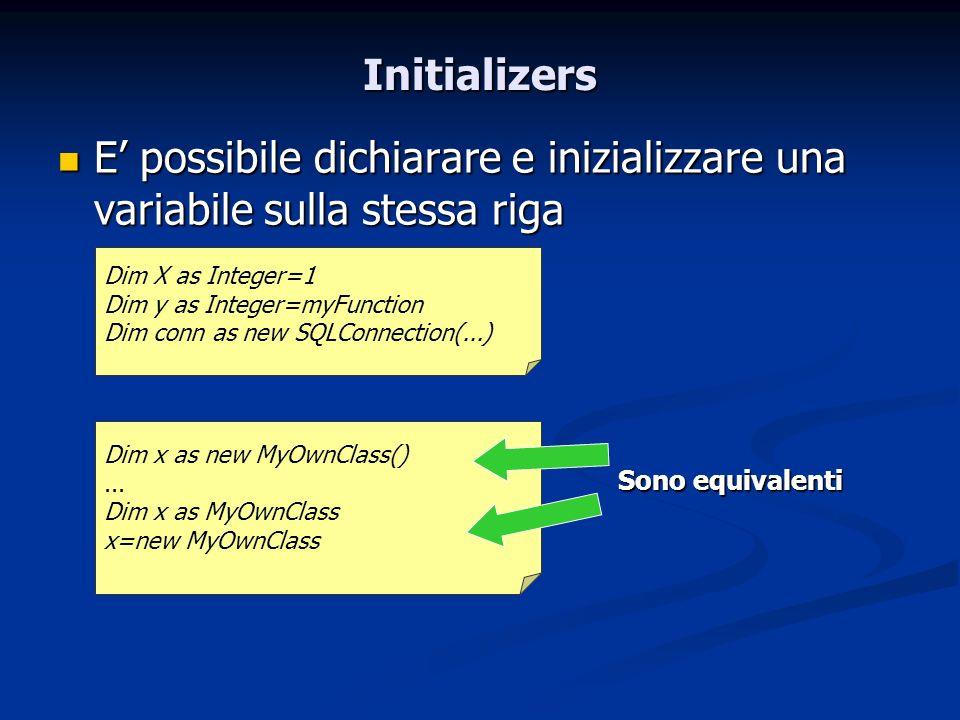 Initializers E possibile dichiarare e inizializzare una variabile sulla stessa riga E possibile dichiarare e inizializzare una variabile sulla stessa
