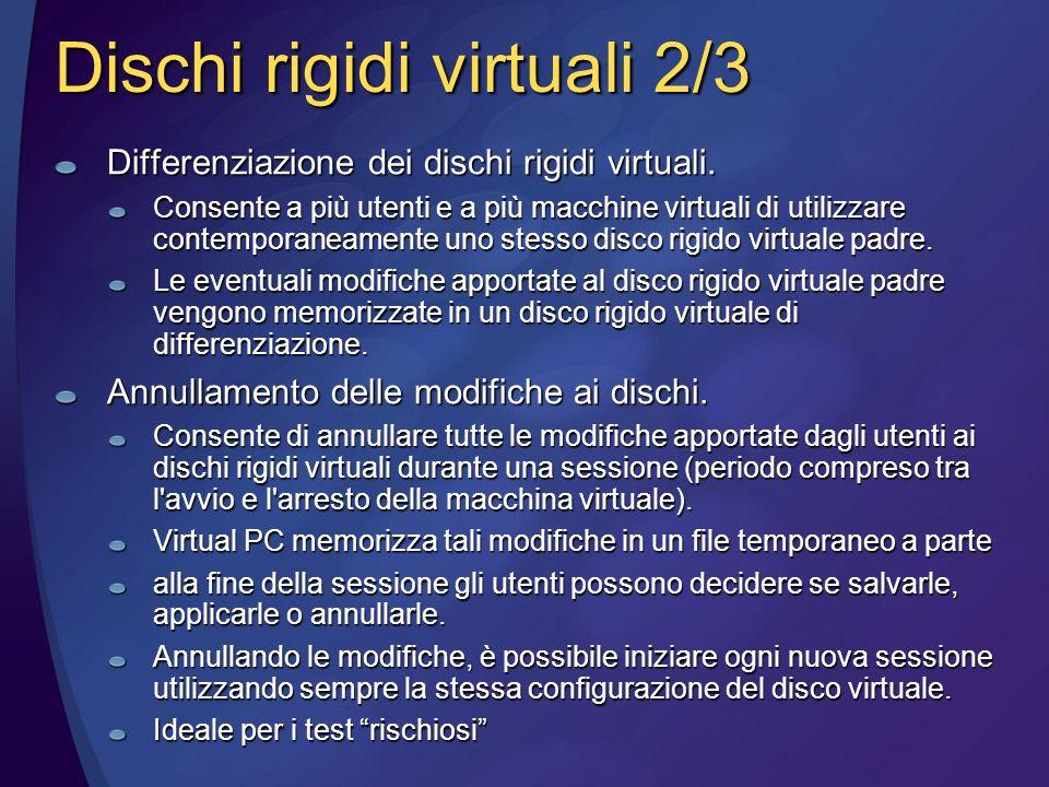 Dischi rigidi virtuali 2/3 Differenziazione dei dischi rigidi virtuali.