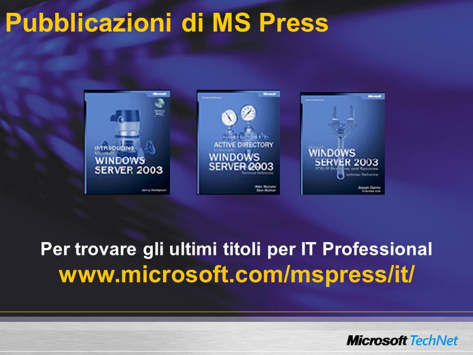 Pubblicazioni di MS Press Per trovare gli ultimi titoli per IT Professional www.microsoft.com/mspress/it/