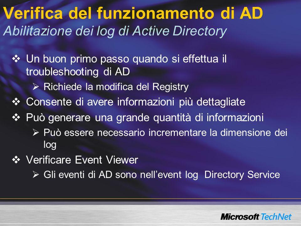 Verifica del funzionamento di AD Domain Name System DNS Fondamentale per il funzionamento di AD I DC si devono registrare in AD Consente ai server e client in AD di trovare i DC Tool CLI NSLOOKUP Mostra informazioni dai server DNS Può determinare su un DC è correttamente registrato in AD