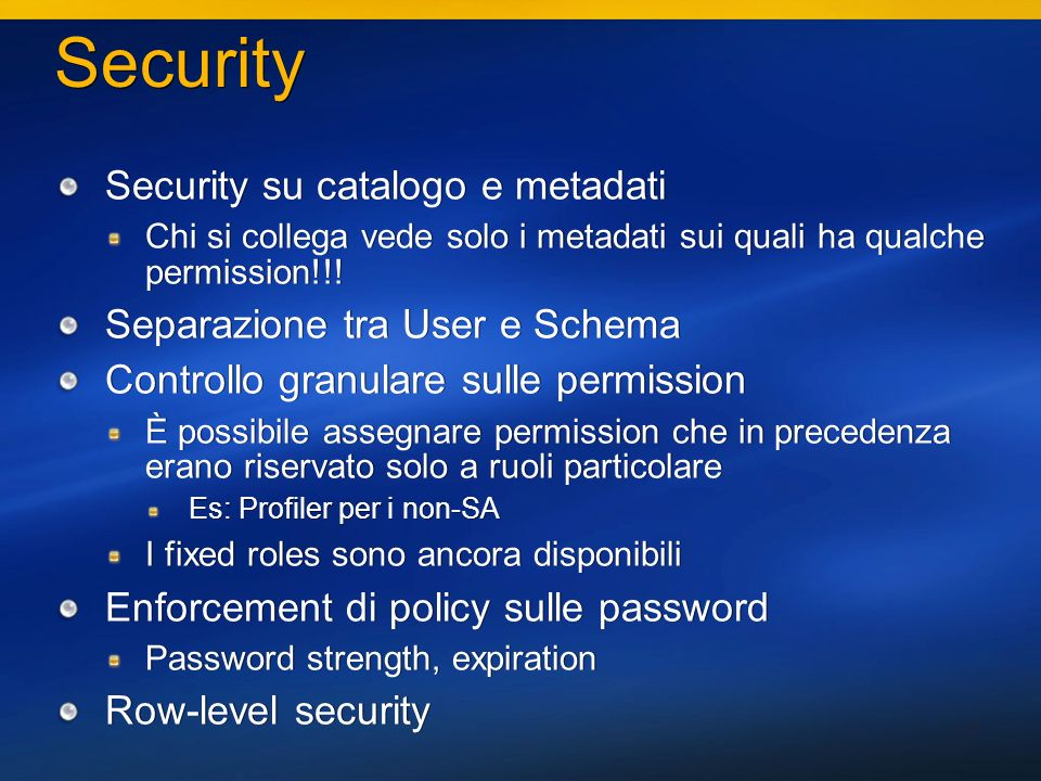 13 Security Security su catalogo e metadati Chi si collega vede solo i metadati sui quali ha qualche permission!!.