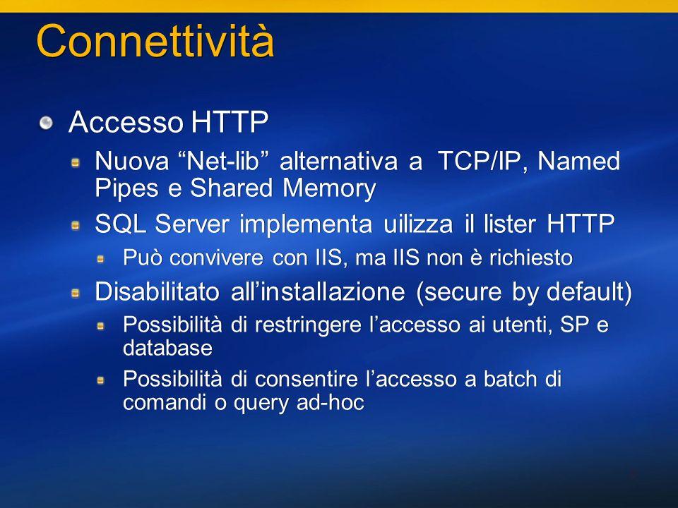 8 Connettività Accesso HTTP Nuova Net-lib alternativa a TCP/IP, Named Pipes e Shared Memory SQL Server implementa uilizza il lister HTTP Può convivere