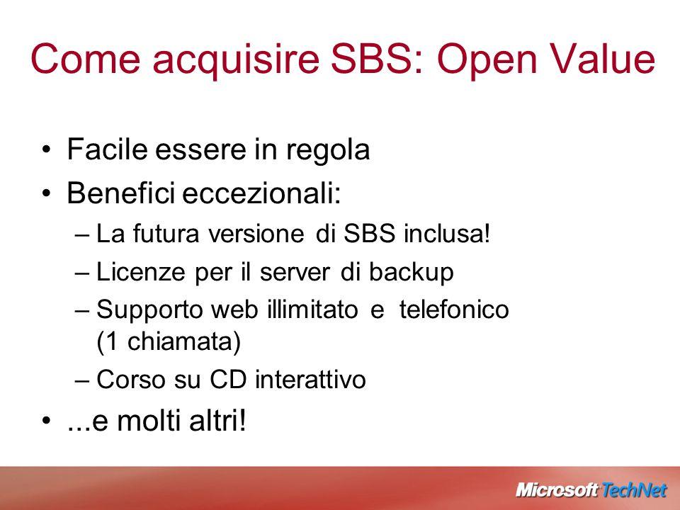 Come acquisire SBS: Open Value Facile essere in regola Benefici eccezionali: –La futura versione di SBS inclusa.