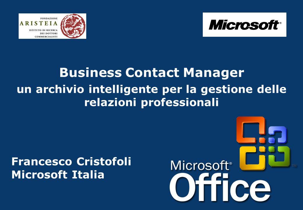 Francesco Cristofoli Microsoft Italia Business Contact Manager un archivio intelligente per la gestione delle relazioni professionali