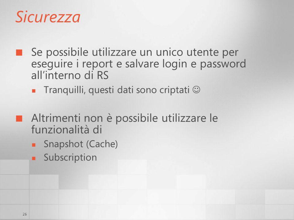 26 Sicurezza Se possibile utilizzare un unico utente per eseguire i report e salvare login e password allinterno di RS Tranquilli, questi dati sono cr
