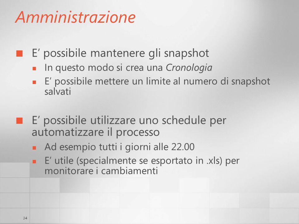 34 Amministrazione E possibile mantenere gli snapshot In questo modo si crea una Cronologia E possibile mettere un limite al numero di snapshot salvat